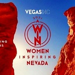 "Vegas Inc Welcoming ""2021 Women Inspiring Nevada"" Nominations Now through March 3"