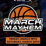 March Mayhem Watch Parties to Take over Hyperx Esports Arena March 19-20