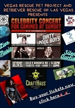 Vegas Pet Rescue Project & Retriever Rescue of Las Vegas Presents Celebrity Concert for Canines at Sunset May 29
