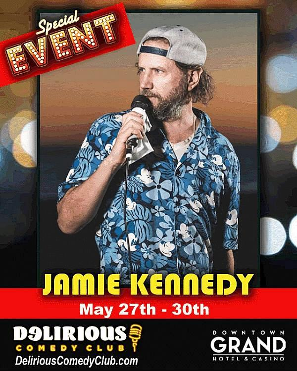 Delirious Comedy Club Presents: Jamie Kennedy Live in Las Vegas at Downtown Grand Hotel & Casino, May 27-31