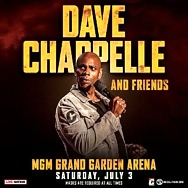 Due to Popular Demand, Second Show Added for Dave Chappelle and Friends at MGM Grand Garden Arena Saturday, July 3