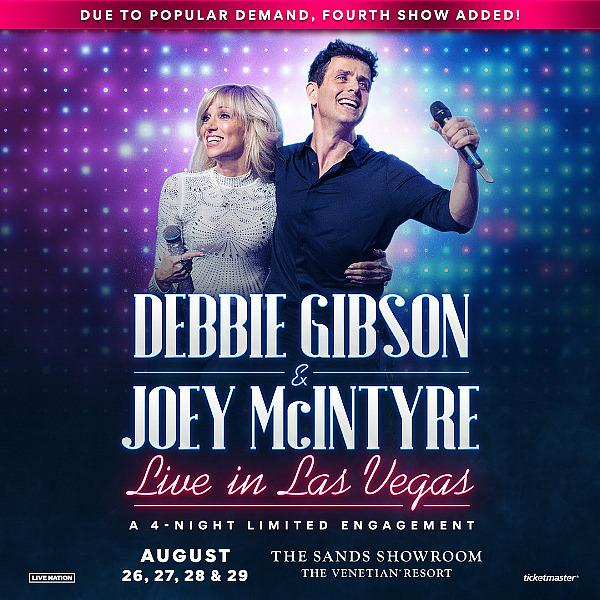 """Due to Popular Demand, Fourth Show Added for """"Debbie Gibson & Joey McIntyre Live from Las Vegas"""" at The Venetian August 29, 2021"""