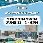 Friday Beers and We The Beat present DJ PRESS PLAY at Circa's Stadium Swim Friday, June 11
