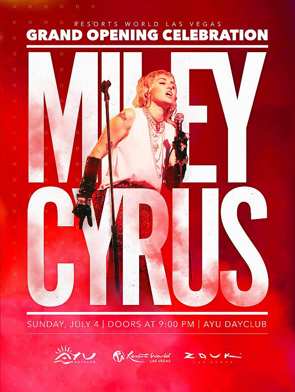 Miley Cyrus to Headline Resorts World Las Vegas Grand Opening Celebration at Ayu Dayclub on July 4