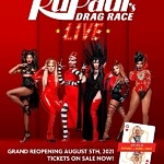 The Queens Are Back! RuPaul's Drag Race Live! Las Vegas Return to Flamingo Las Vegas August 5, 2021