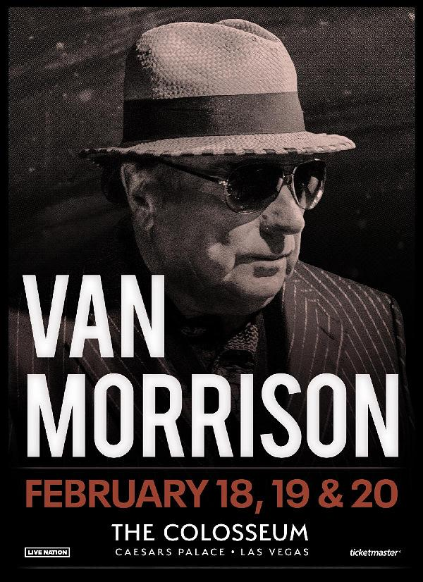 Van Morrison Announces 2022 Las Vegas Run at The Colosseum at Caesars Palace February 18, 19 & 20, 2022