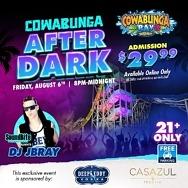 Cowabunga Bay Waterpark Hosts Cowabunga After Dark Adult Night & Casazul Tequila Mixologist Competition, TONIGHT, August 6