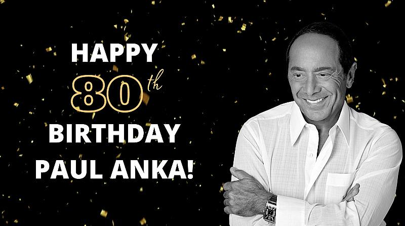 Paul Anka Celebrates 80th Birthday with Heartfelt Celebrity Tribute Videos