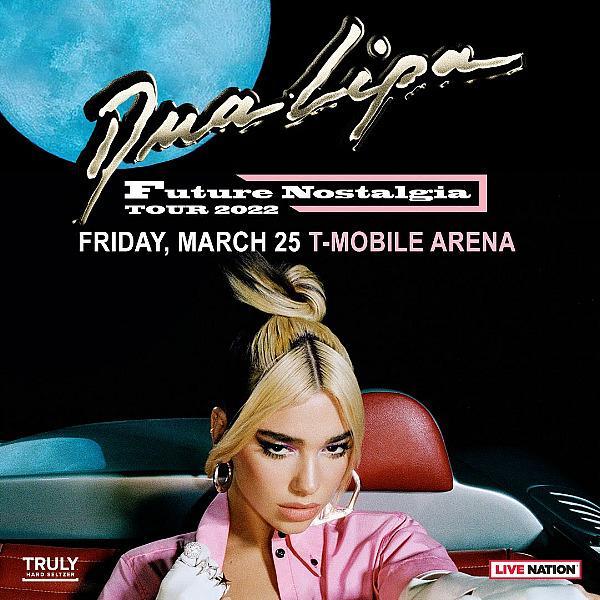 Dua Lipa Announces North American Future Nostalgia Tour Coming to T-Mobile Arena March 25, 2022