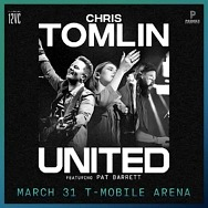 """Chris Tomlin & UNITED to Co-Headline """"Tomlin UNITED"""" Tour at T-Mobile Arena in Las Vegas March 31, 2022"""